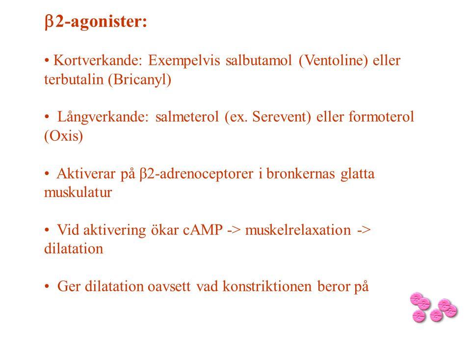 b2-agonister: Kortverkande: Exempelvis salbutamol (Ventoline) eller terbutalin (Bricanyl)
