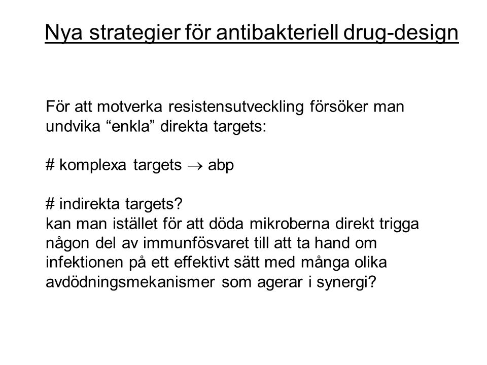 Nya strategier för antibakteriell drug-design