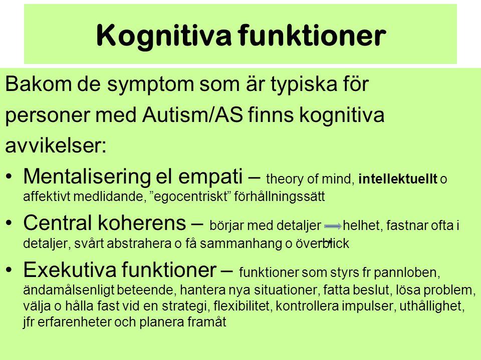 Kognitiva funktioner Bakom de symptom som är typiska för