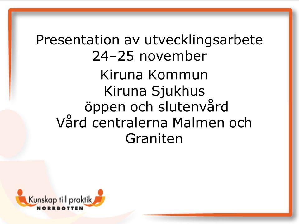 Presentation av utvecklingsarbete 24–25 november