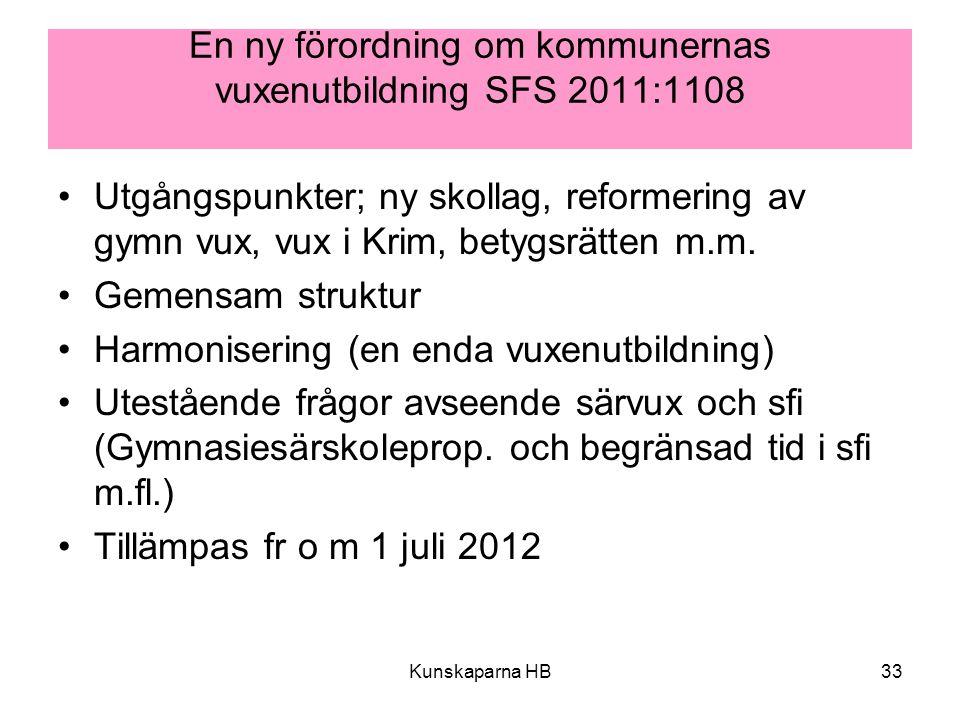 En ny förordning om kommunernas vuxenutbildning SFS 2011:1108