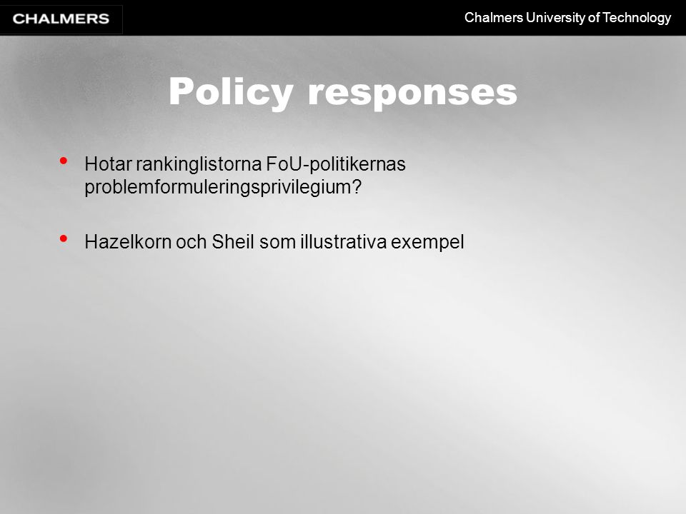 Policy responses Hotar rankinglistorna FoU-politikernas problemformuleringsprivilegium.