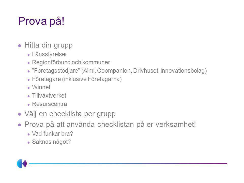 Prova på! Hitta din grupp Välj en checklista per grupp