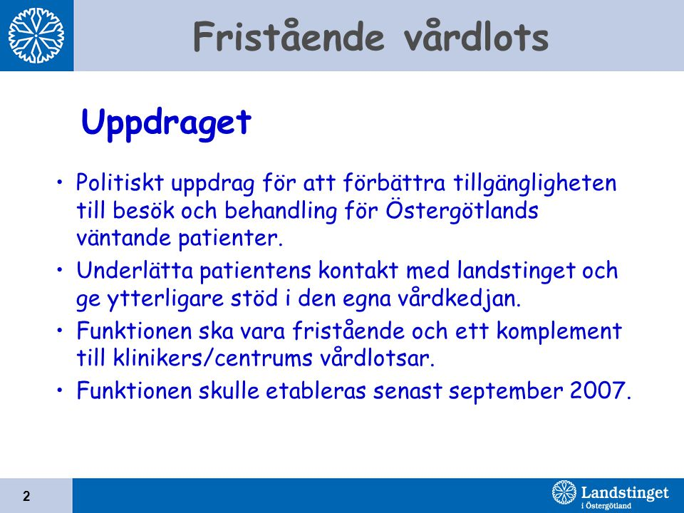Uppdraget Politiskt uppdrag för att förbättra tillgängligheten till besök och behandling för Östergötlands väntande patienter.