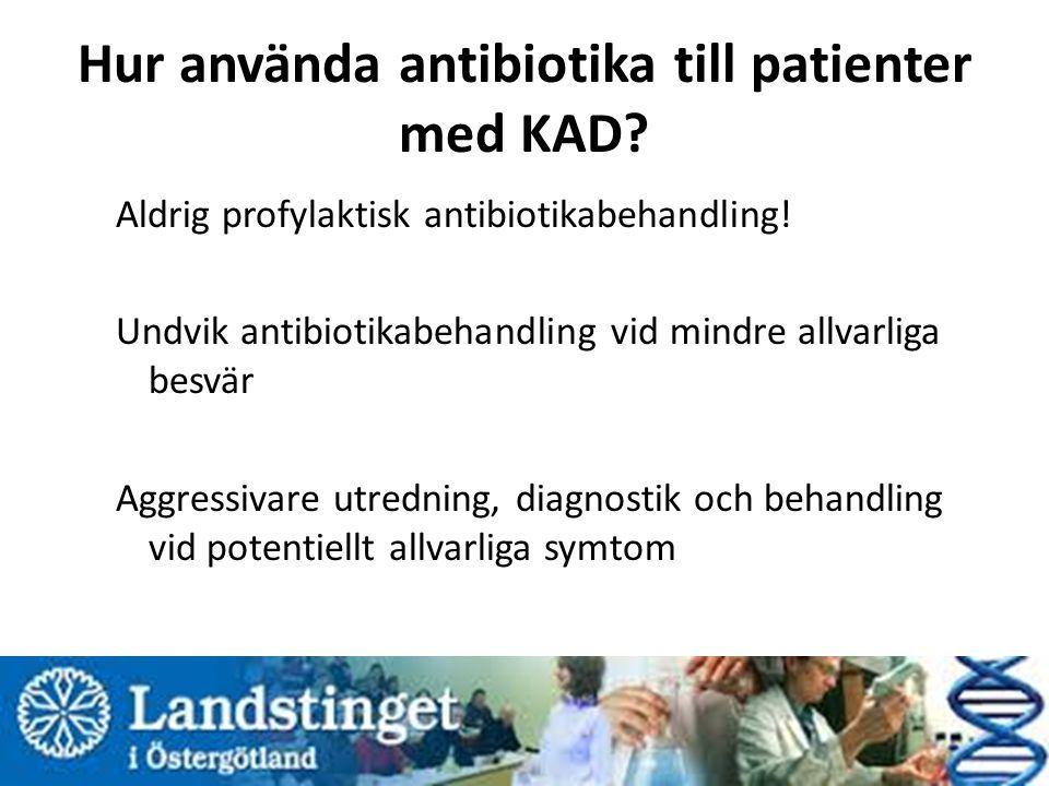 Hur använda antibiotika till patienter med KAD