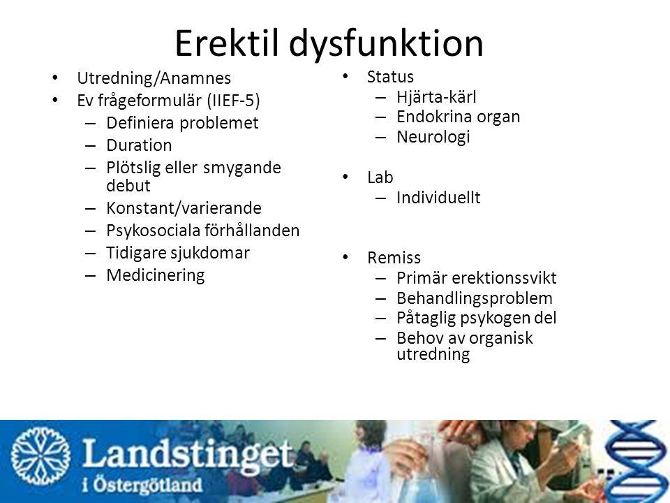 Erektil dysfunktion Utredning/Anamnes Ev frågeformulär (IIEF-5)