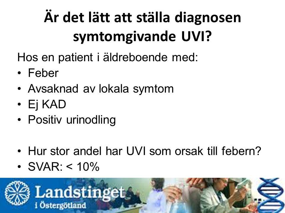 Är det lätt att ställa diagnosen symtomgivande UVI