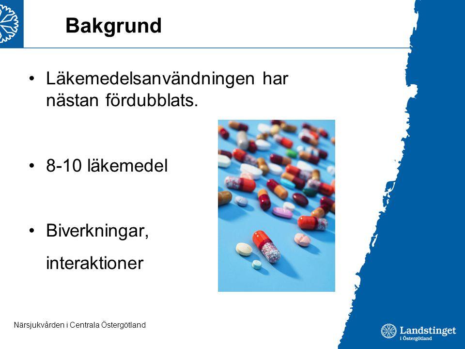 Bakgrund Läkemedelsanvändningen har nästan fördubblats. 8-10 läkemedel