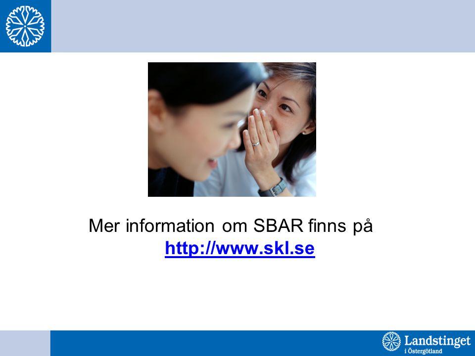 Mer information om SBAR finns på http://www.skl.se
