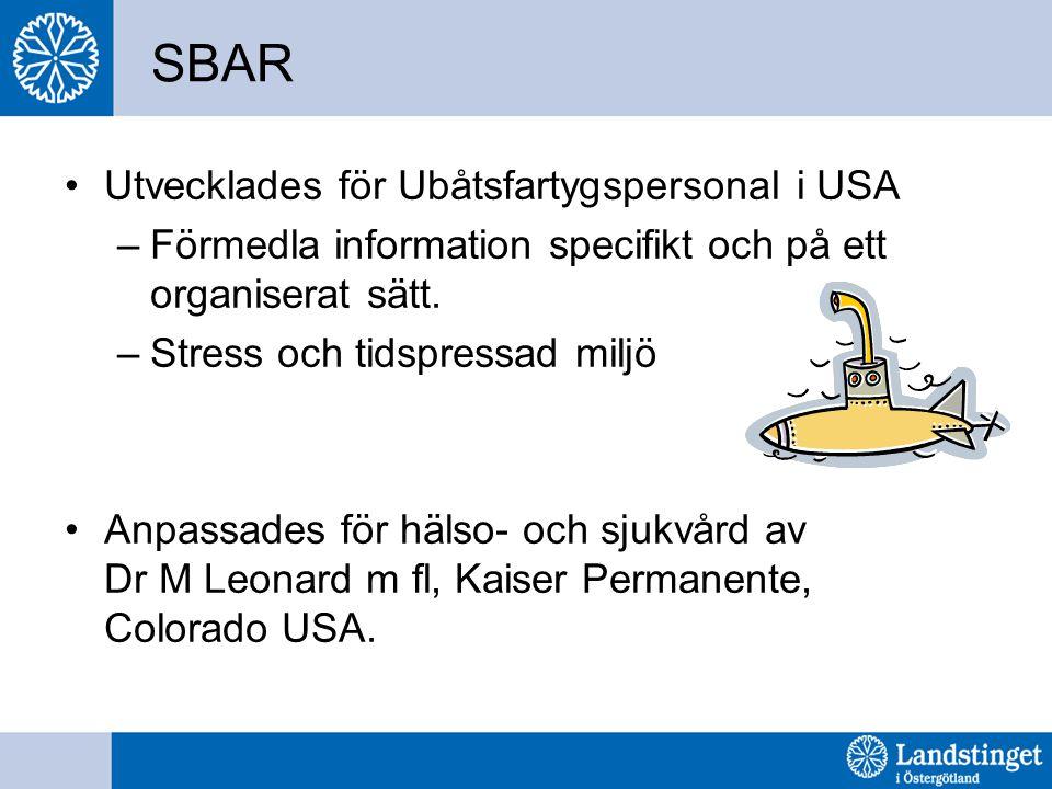 SBAR Utvecklades för Ubåtsfartygspersonal i USA
