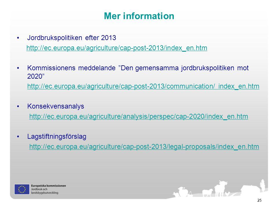 Mer information Jordbrukspolitiken efter 2013