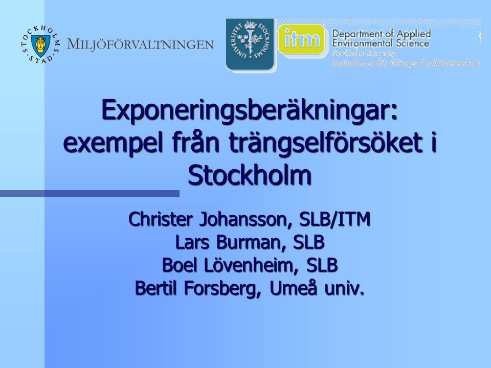 Exponeringsberäkningar: exempel från trängselförsöket i Stockholm