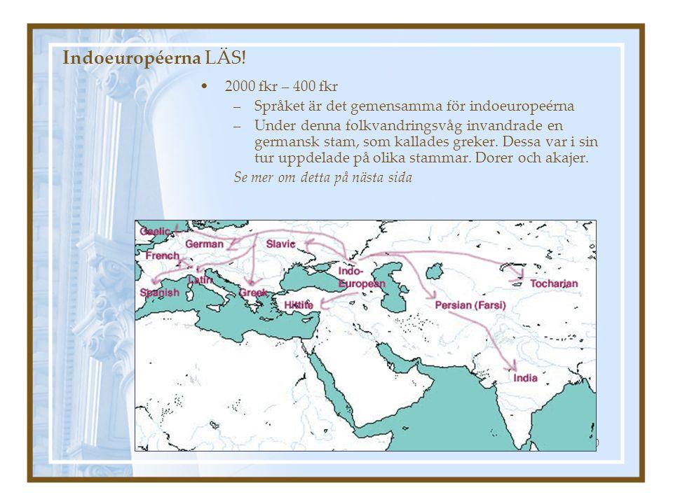 Indoeuropéerna LÄS! 2000 fkr – 400 fkr