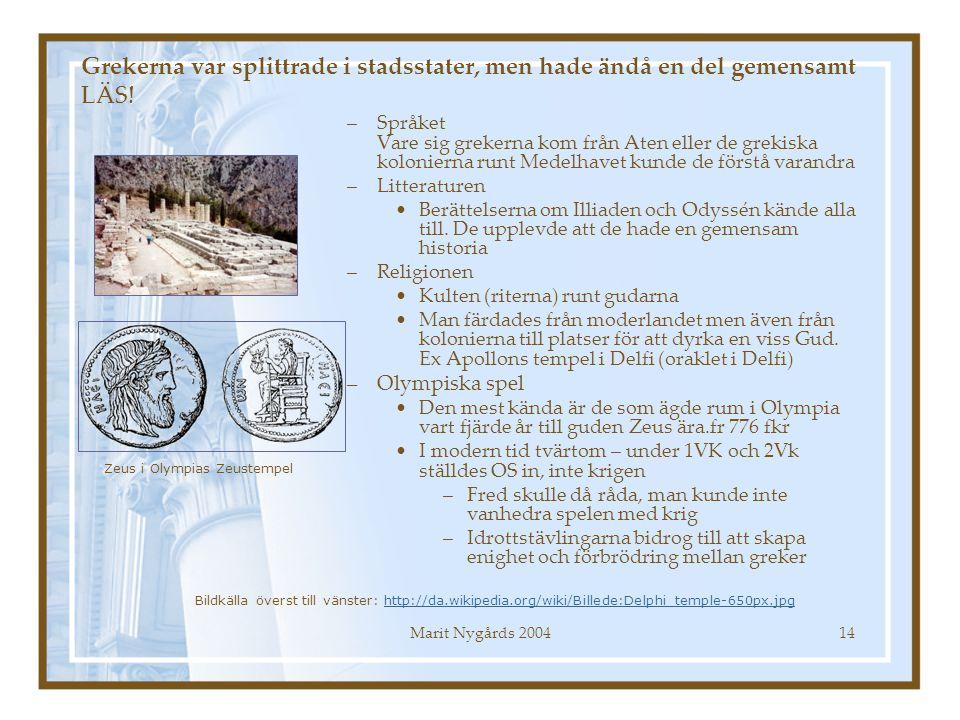 Grekerna var splittrade i stadsstater, men hade ändå en del gemensamt LÄS!