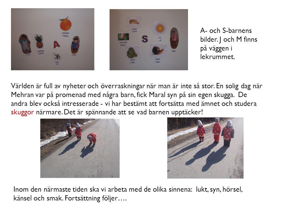 A- och S-barnens bilder. J och M finns på väggen i lekrummet.
