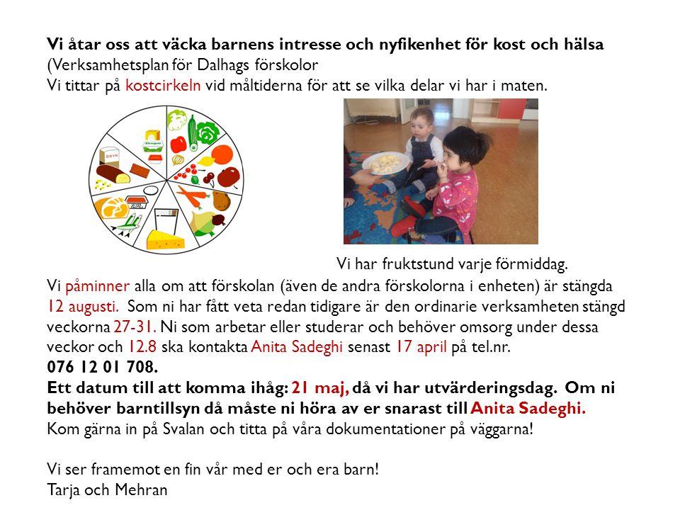 Vi åtar oss att väcka barnens intresse och nyfikenhet för kost och hälsa