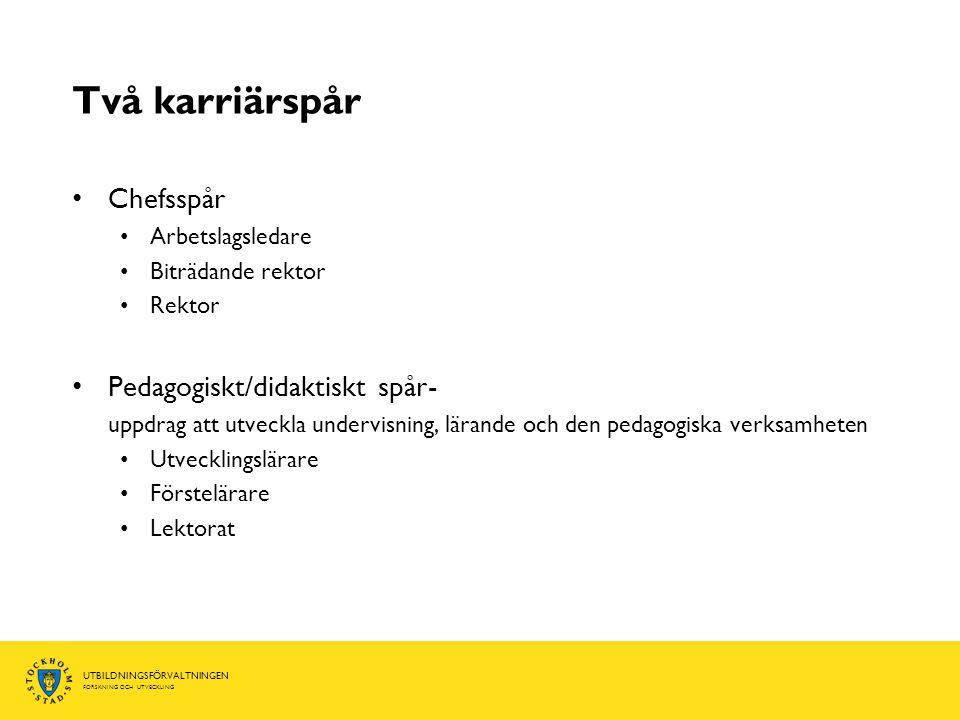 Två karriärspår Chefsspår Pedagogiskt/didaktiskt spår-