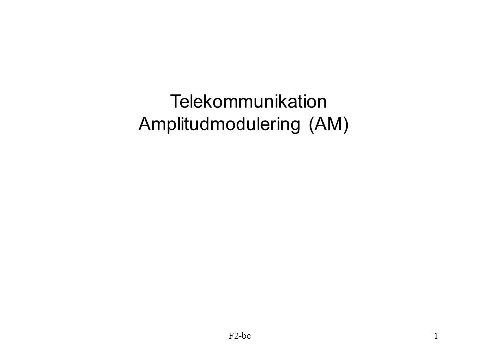 Amplitudmodulering (AM)