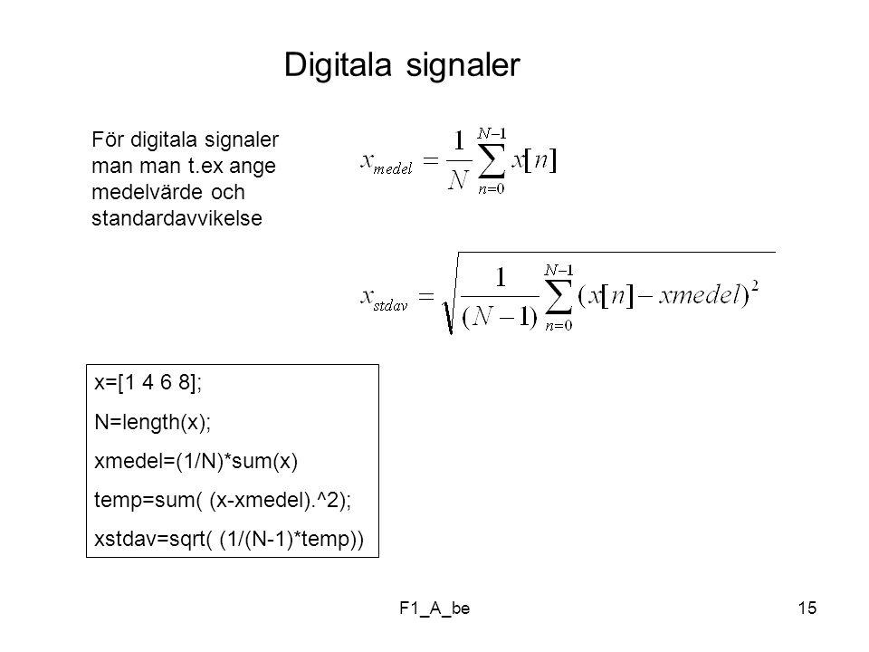 Digitala signaler För digitala signaler man man t.ex ange