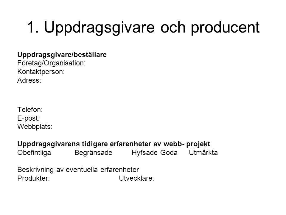 1. Uppdragsgivare och producent