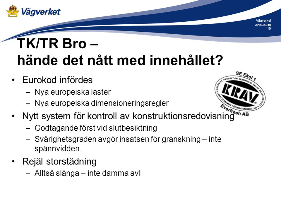 TK/TR Bro – hände det nått med innehållet