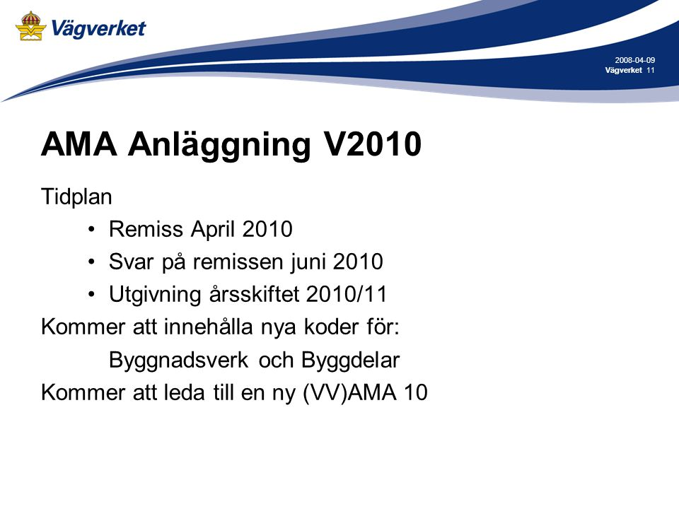 AMA Anläggning V2010 Tidplan Remiss April 2010