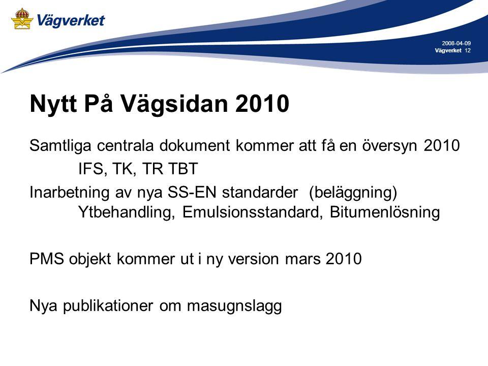2008-04-09 Vägverket. Nytt På Vägsidan 2010. Samtliga centrala dokument kommer att få en översyn 2010.