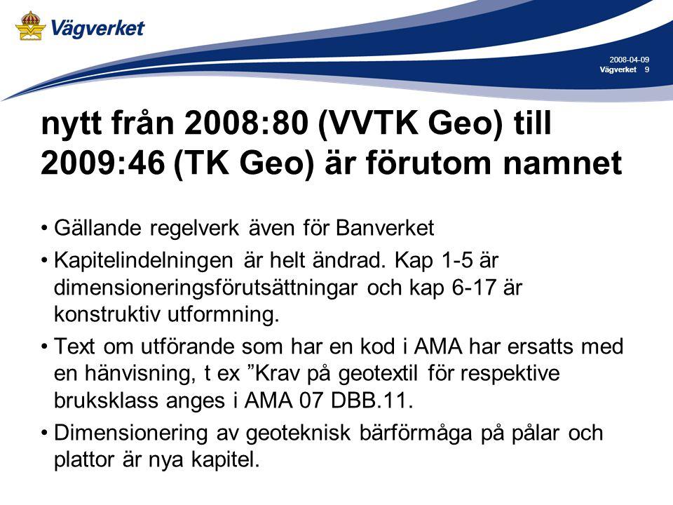 nytt från 2008:80 (VVTK Geo) till 2009:46 (TK Geo) är förutom namnet
