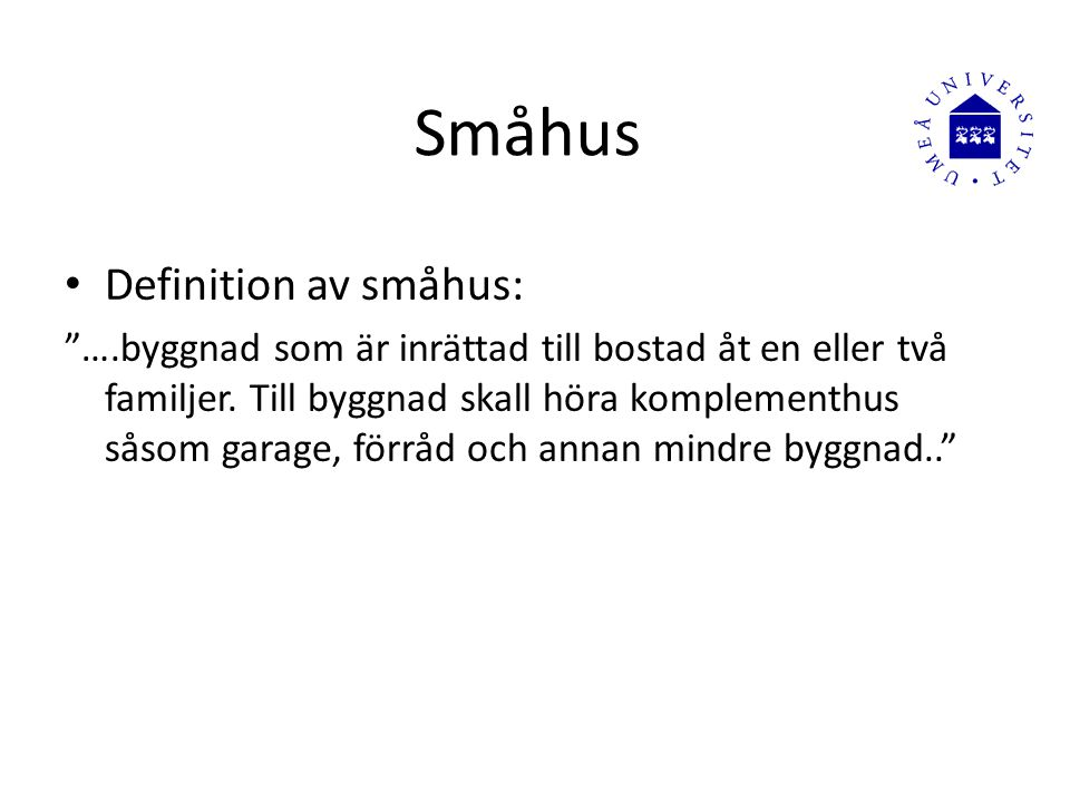 Småhus Definition av småhus: