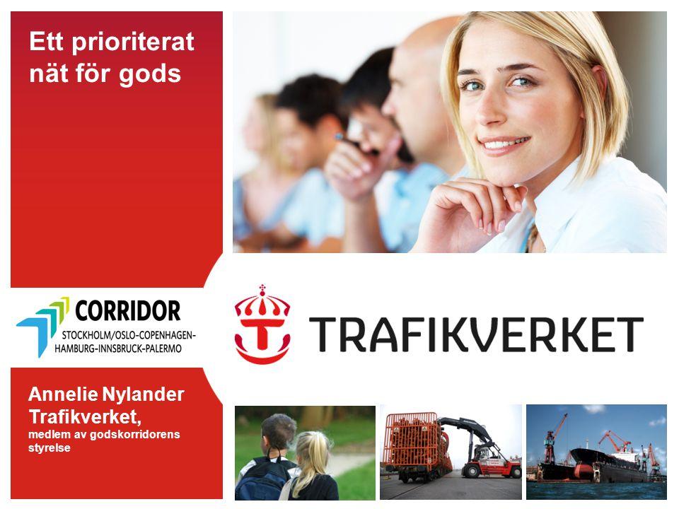 Ett prioriterat nät för gods Annelie Nylander Trafikverket, medlem av godskorridorens styrelse