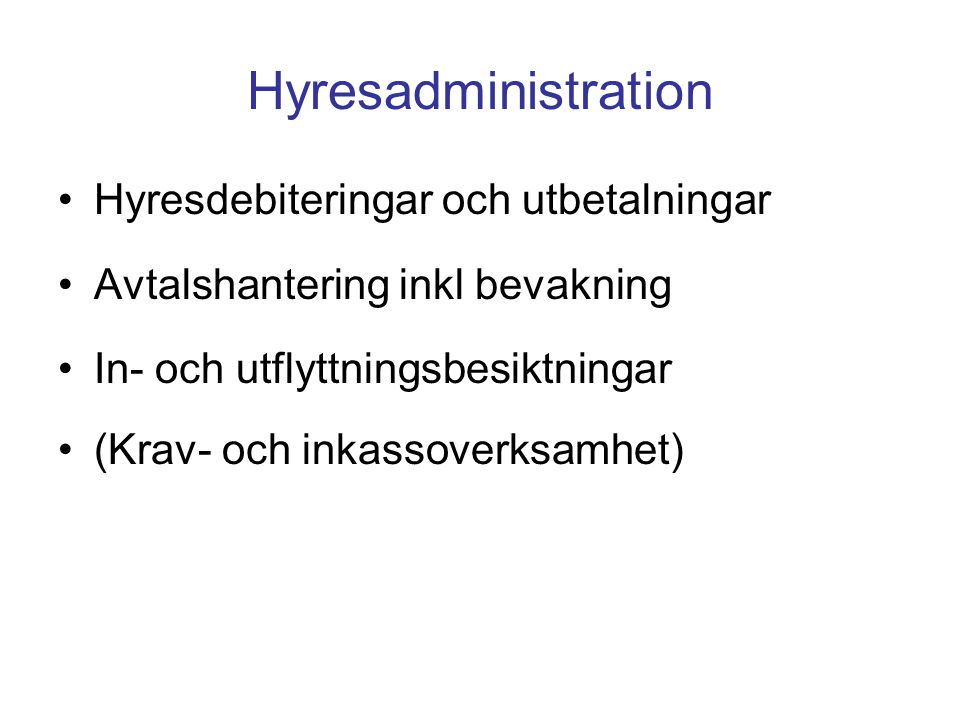 Hyresadministration Hyresdebiteringar och utbetalningar