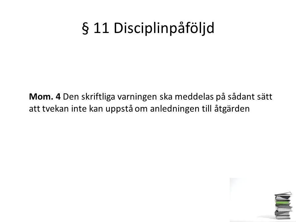 § 11 Disciplinpåföljd Mom.