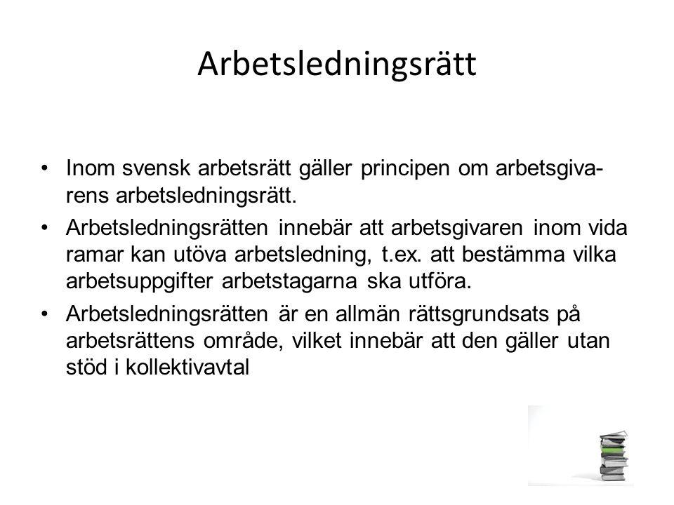 Arbetsledningsrätt Inom svensk arbetsrätt gäller principen om arbetsgiva-rens arbetsledningsrätt.