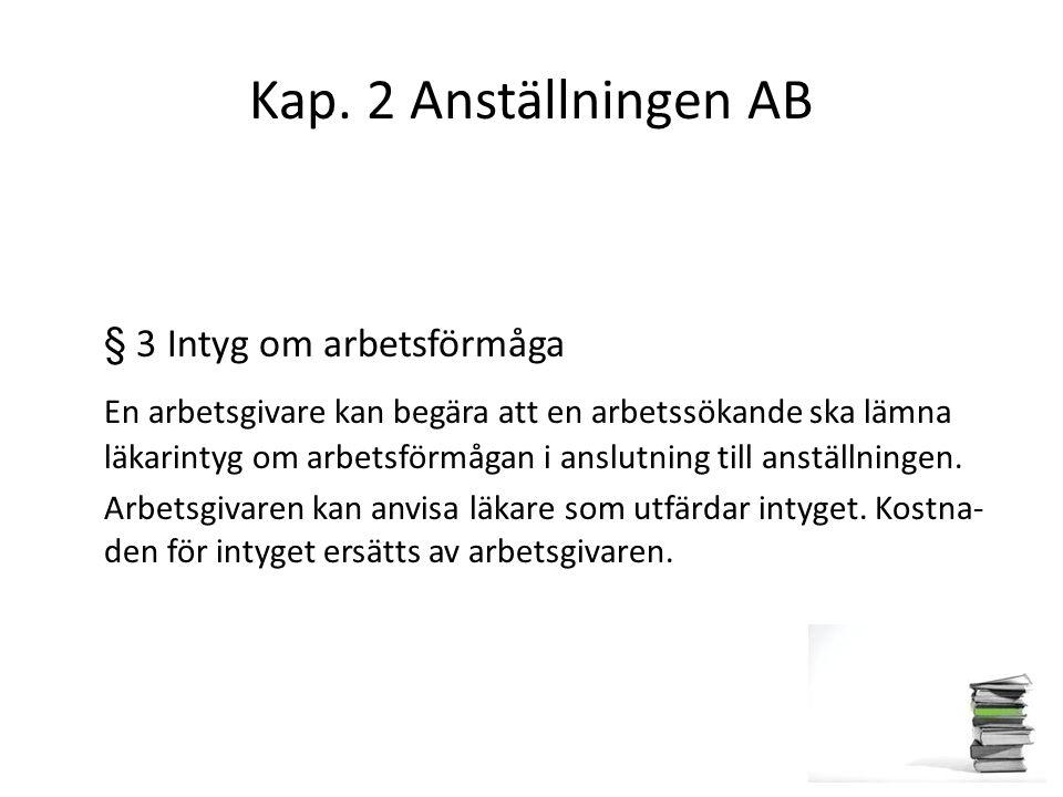 Kap. 2 Anställningen AB § 3 Intyg om arbetsförmåga.