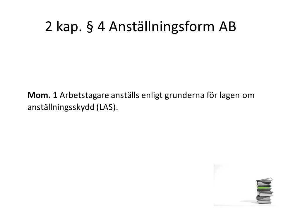 2 kap. § 4 Anställningsform AB
