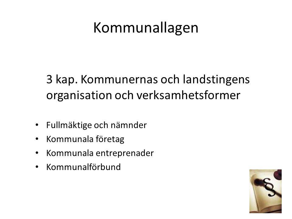 Kommunallagen 3 kap. Kommunernas och landstingens organisation och verksamhetsformer. Fullmäktige och nämnder.