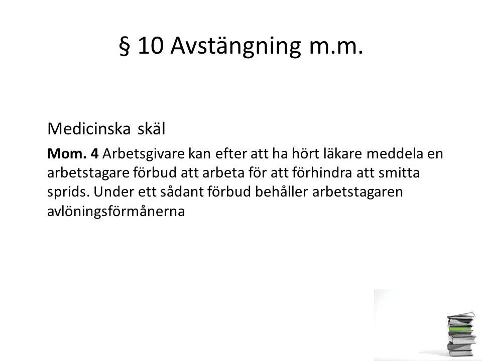 § 10 Avstängning m.m. Medicinska skäl
