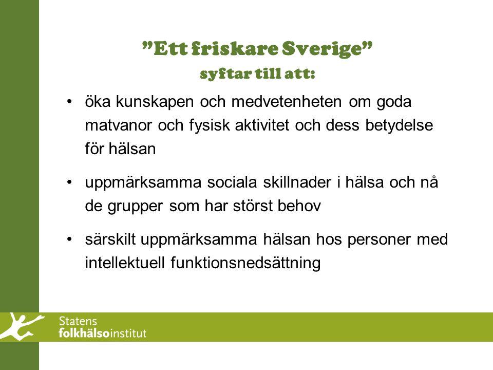 Ett friskare Sverige syftar till att: