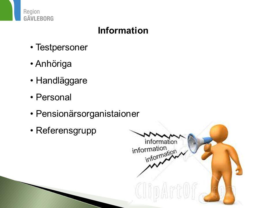 Information Testpersoner Anhöriga Handläggare Personal Pensionärsorganistaioner Referensgrupp