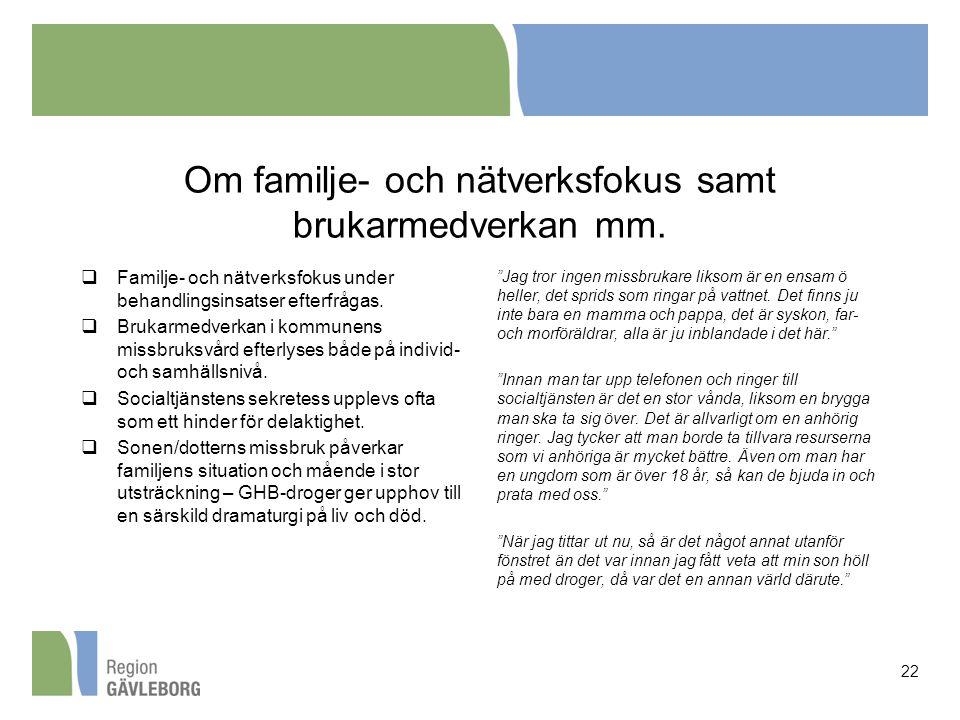 Om familje- och nätverksfokus samt brukarmedverkan mm.