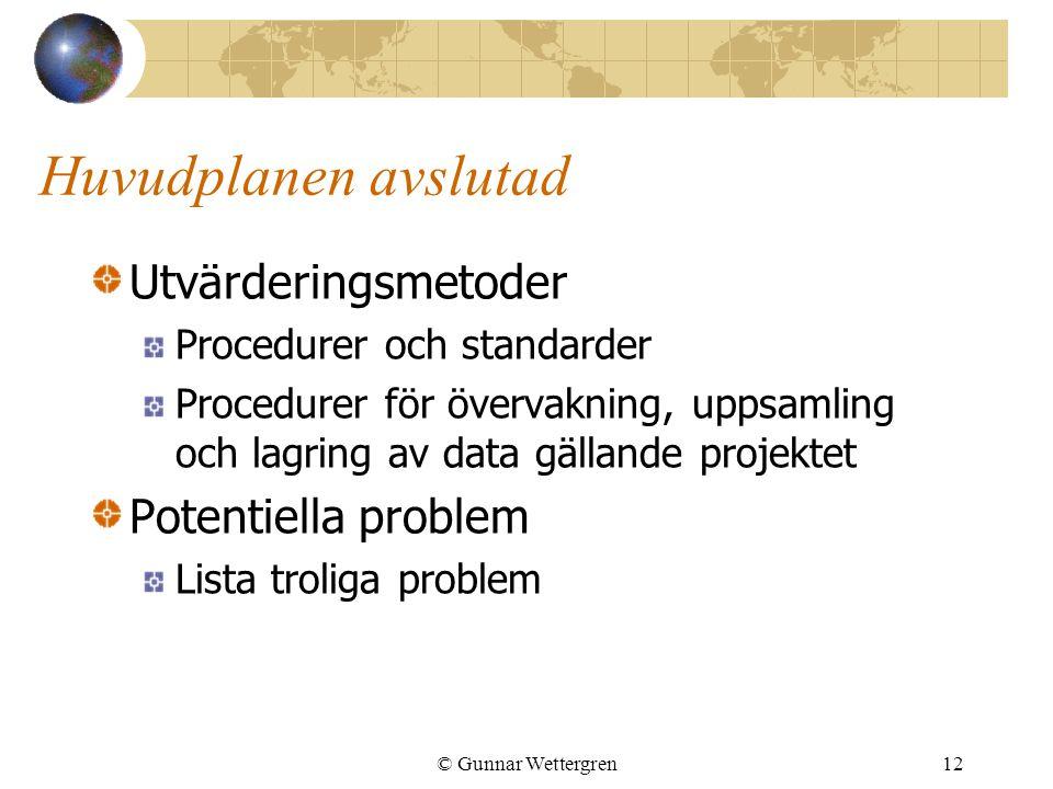 Huvudplanen avslutad Utvärderingsmetoder Potentiella problem