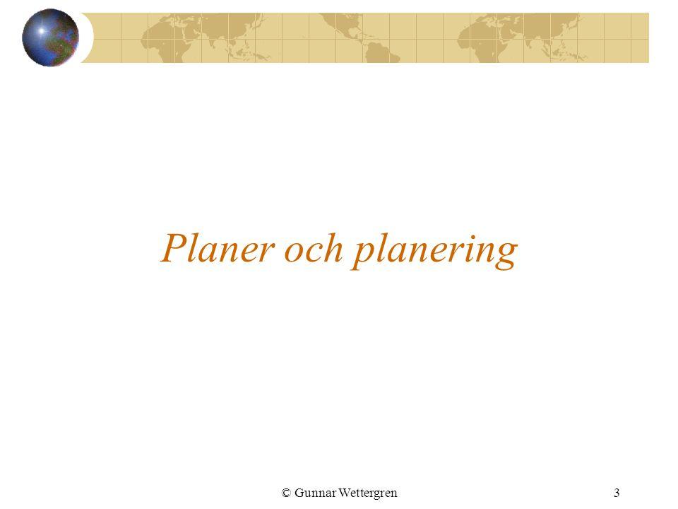 Planer och planering © Gunnar Wettergren