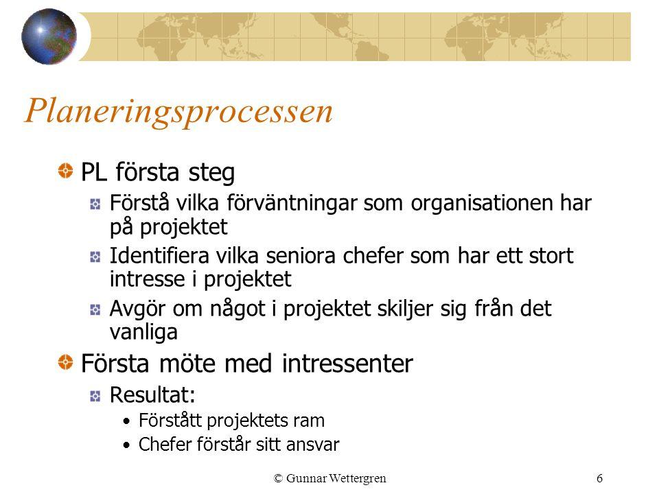 Planeringsprocessen PL första steg Första möte med intressenter