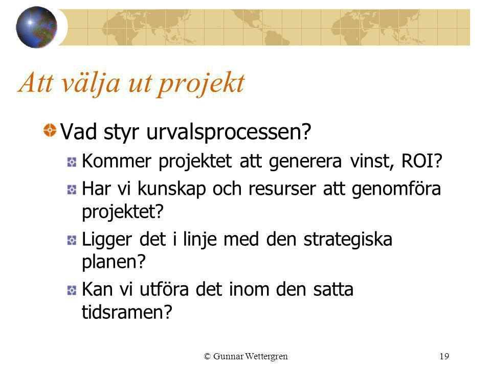 Att välja ut projekt Vad styr urvalsprocessen