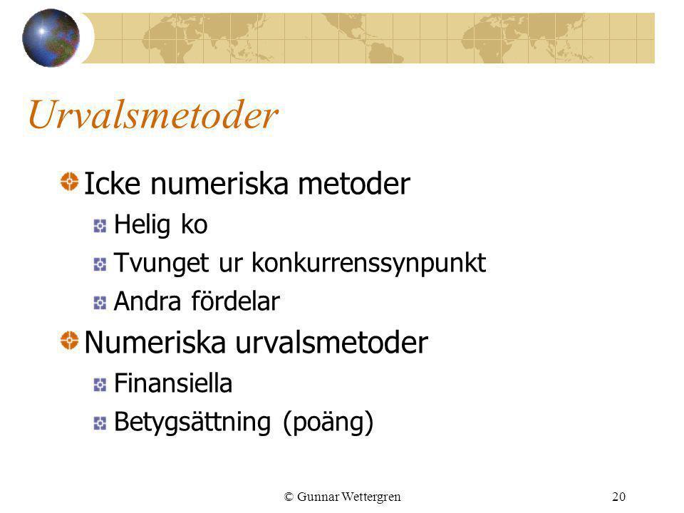 Urvalsmetoder Icke numeriska metoder Numeriska urvalsmetoder Helig ko