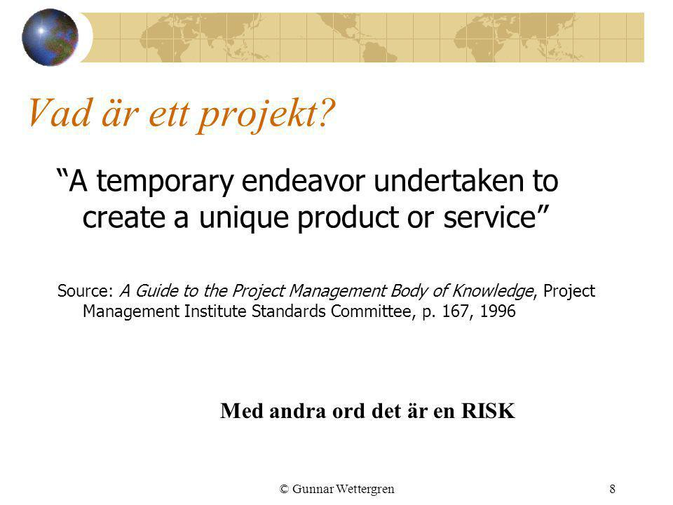 Vad är ett projekt A temporary endeavor undertaken to create a unique product or service