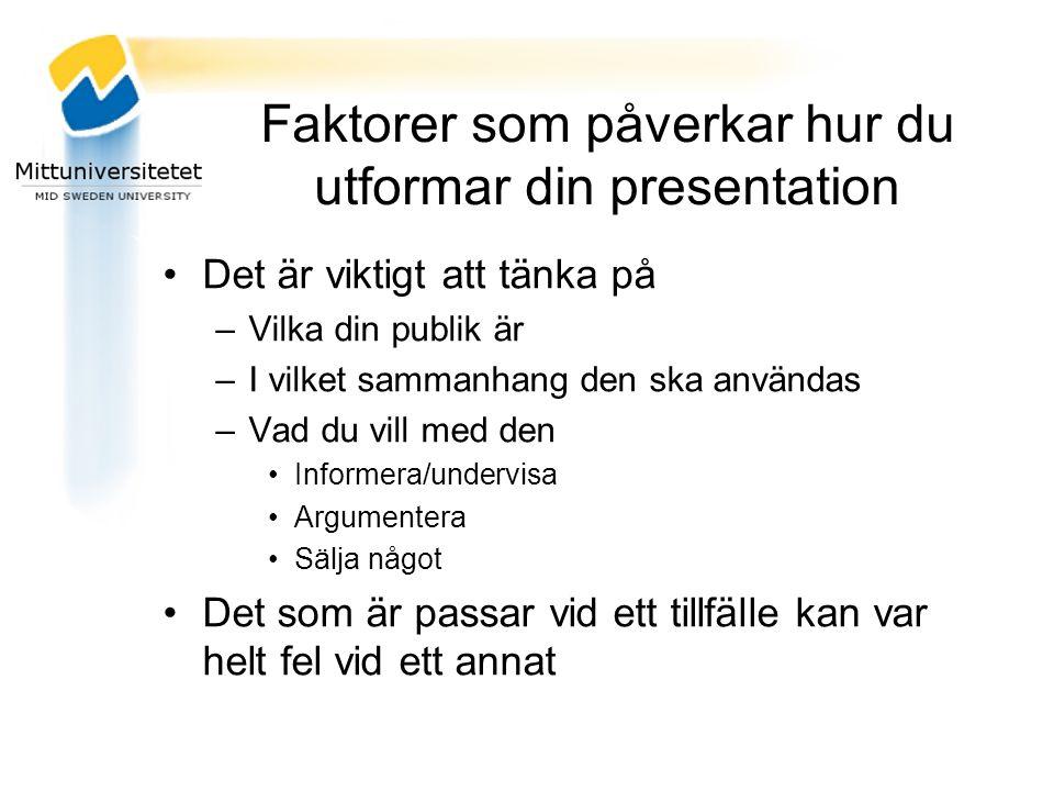 Faktorer som påverkar hur du utformar din presentation