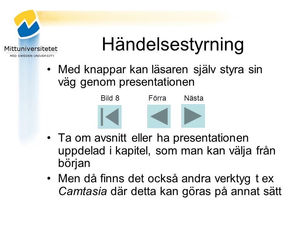 Händelsestyrning Med knappar kan läsaren själv styra sin väg genom presentationen.