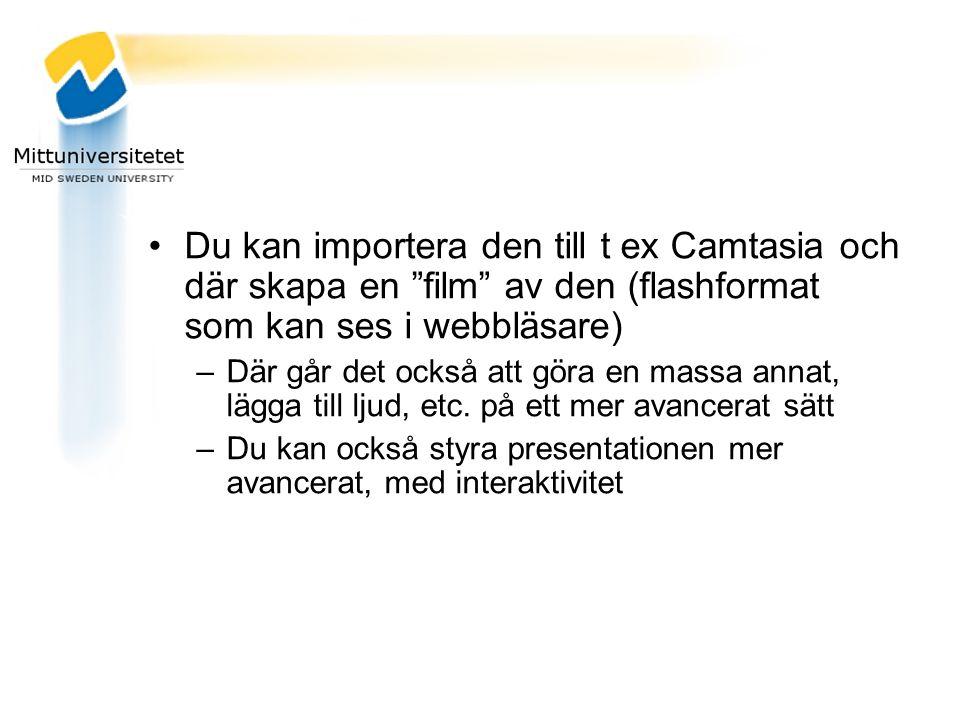 Du kan importera den till t ex Camtasia och där skapa en film av den (flashformat som kan ses i webbläsare)
