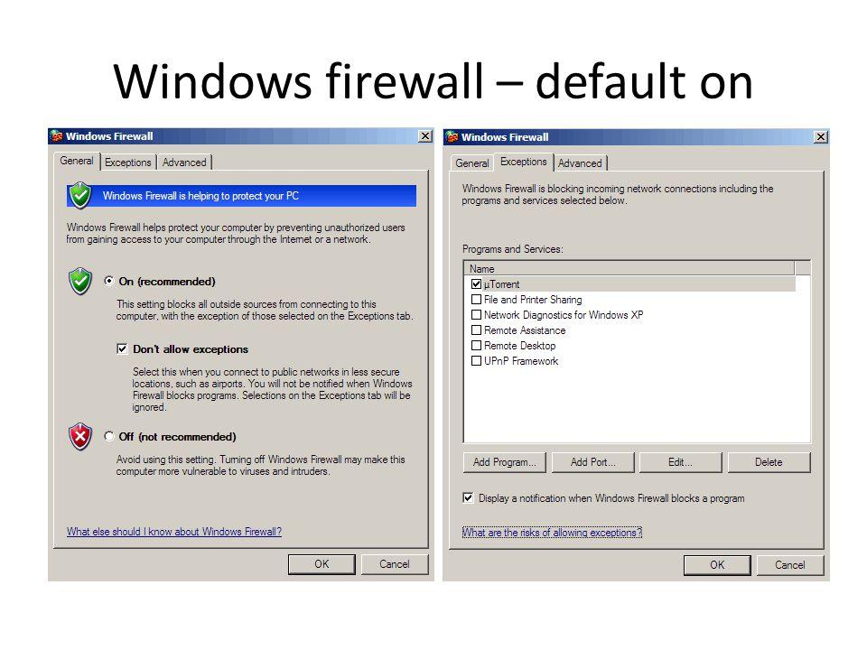 Windows firewall – default on